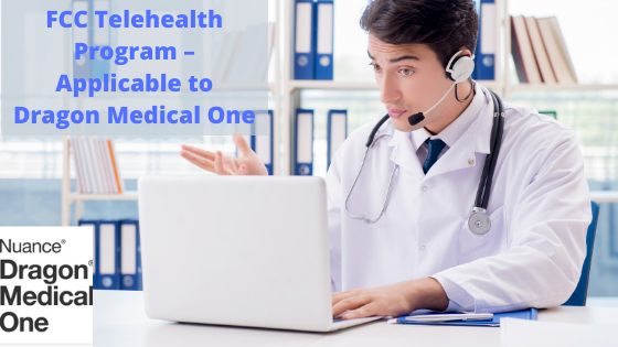 FCC Telehealth Program - Applicable to Dragon Medical One